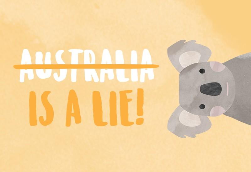 Australia is a Lie